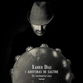 Xabier Díaz e Adufeiras de Salitre. The tambourine man.