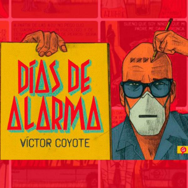 Víctor Coyote. Días de alarma