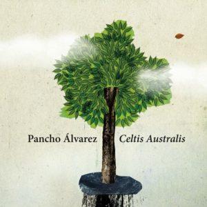 Pancho Alvarez. Celtis Australis.